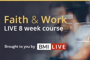 BMI LIVE: Faith & Work