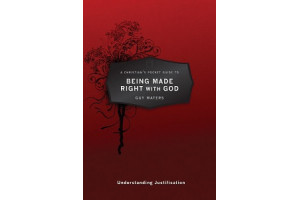 A Christian's Pocket Guide to Being Made Right With God: Understanding Justification
