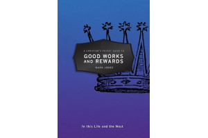 A Christian's Pocket Guide to Good Works and Rewards: In This Life and the Next