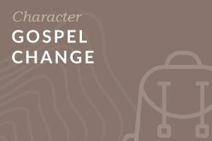 Foundation-level: Gospel Change