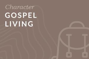 Foundation-level: Gospel Living