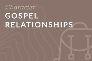 Foundation: Gospel Relationships