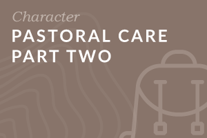 Foundation: Pastoral Care Part Two