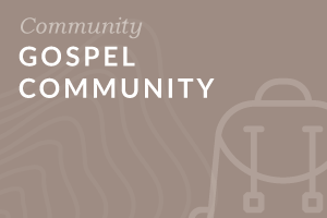 Foundation: Gospel Community