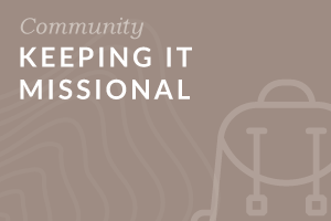 Foundation-level: Keeping It Missional