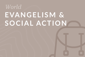 Foundation: Evangelism and Social Action