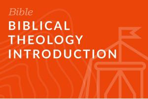 Seminary: Biblical Theology Introduction