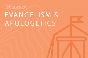Seminary: Evangelism and Apologetics