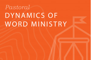Seminary-level: Dynamics of Word Ministry