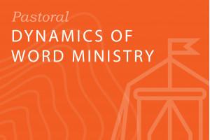 Seminary-level: Dynamics of Word Ministry