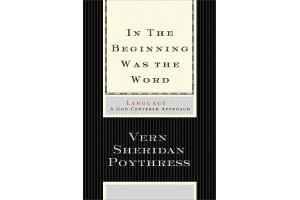 In the Beginning Was the Word: Language—A God-Centered Approach