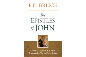 The Epistles of John: A Verse-by-Verse Exposition