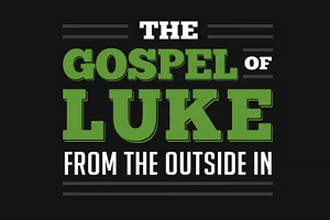 The Gospel of Luke from the Outside In