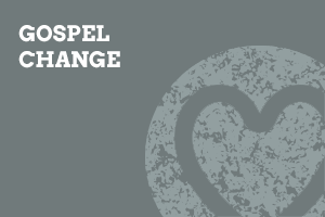 Gospel Change (Foundation-level)