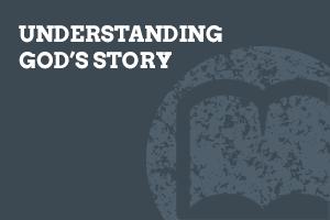 Understanding God's Story