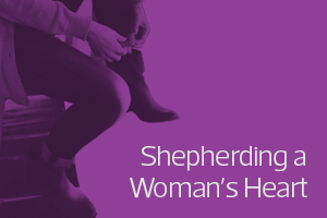 Shepherding a Woman's Heart