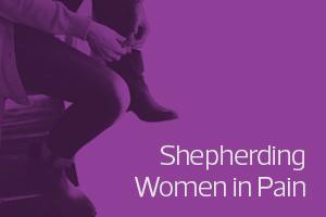 Shepherding Women in Pain